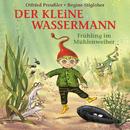 Der kleine Wassermann - Frühling im Mühlenweiher/Otfried Preußler, Regine Stigloher