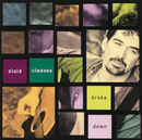 Broke Down/Slaid Cleaves
