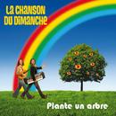 Plante Un Arbre/La Chanson Du Dimanche