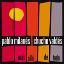 Mas Alla De Todo (International Version)/Pablo Milanés, Chucho Valdés