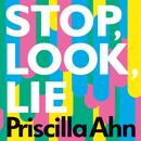 Stop, Look, Lie/プリシラ・アーン