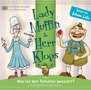01: Was ist den Tomaten passiert?/Lady Muffin & Herr Klops