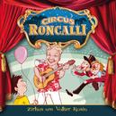 01: Zirkus um Volker Rosin/Circus Roncalli Zirkusgeschichten