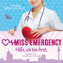 Antonia Rothe-Liermann: Miss Emergency - Hilfe, ich bin Arzt/Josephine Schmidt