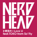 2度目のi Love U feat.TOKO from So'Fly/NERDHEAD