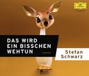 Das wird ein bisschen weh tun/Stefan Schwarz