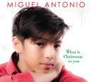 What Is Christmas To You/Miguel Antonio