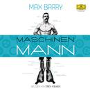 Max Barry: Maschinenmann/Erich Räuker