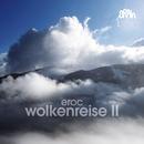 Wolkenreise II/Eroc