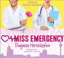 Antonia Rothe-Liermann: Miss Emergency - Diagnose Herzklopfen/Josephine Schmidt