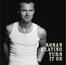Turn It On/Ronan Keating