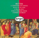 Britten: A Ceremony of Carols; Rejoice in the Lamb; A Boy Was Born/The Choir of King's College, Cambridge, Rachel Masters, Stephen Cleobury