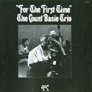 For The First Time/Count Basie Trio