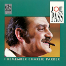 I Remember Charlie Parker/Joe Pass