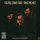 Since We Met/Bill Evans Trio