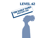The Early Tapes/Level 42