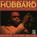 Born To Be Blue (Remastered)/Freddie Hubbard