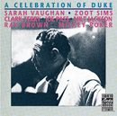 A Celebration Of Duke/Sarah Vaughan, Zoot Sims, Joe Pass, Milt Jackson, Ray Brown, Mickey Roker