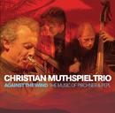 Against The Wind/Christian Muthspiel, Franck Tortiller, Georg Breinschmid