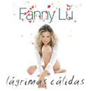 Lagrimas Calidas (Spain Version)/Fanny Lu