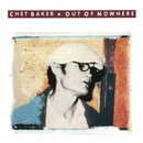 Out Of Nowhere/Chet Baker