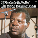 If You Could See Me Now/The Oscar Peterson Four