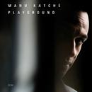 MANU KATCHE/PLAYGROU/Manu Katché