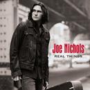 JOE NICHOLS/REAL THI/Joe Nichols