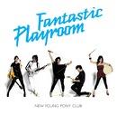 Fantastic Playroom (International Version)/New Young Pony Club
