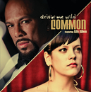 Drivin' Me Wild (International Version) (feat. Lily Allen)/Common