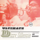ULTIMATE DIZZY GILLE/Dizzy Gillespie