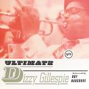 ULTIMATE DIZZY GILLE/Dizzy Gillespie