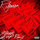 Pour It Up (Remix) (feat. Young Jeezy, Rick Ross, Juicy J, T.I.)/Rihanna