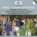 Handel: Coronation Anthems; Concerti a due cori/The English Concert, Trevor Pinnock, The Choir Of Westminster Abbey, Simon Preston