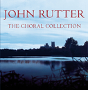 John Rutter - The Choral Collection/The Cambridge Singers, John Rutter