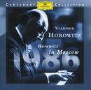 Horowitz In Moscow (DG Centenary Edition - 1986)/Vladimir Horowitz