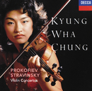 Prokofiev: Violin Concertos Nos.1 & 2 / Stravinsky: Violin Concerto/Kyung Wha Chung, André Previn, London Symphony Orchestra