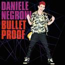 Bulletproof/Daniele Negroni