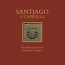 Santiago a Cappella/John Eliot Gardiner