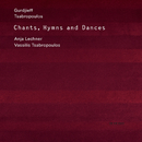 CHANTS,HYMNS AND DAN/Anja Lechner, Vassilis Tsabropoulos
