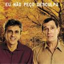 Eu Não Peço Desculpa/Caetano Veloso, Jorge Mautner