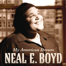 MY AMERICAN DREAM/Neal E. Boyd