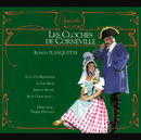 Planquette - Les Cloches de Corneville/Colette Riedinger, Louis Musy, Ernest Blanc, Jean Giraudeau, Orchestre De Pierre Dervaux, Pierre Dervaux