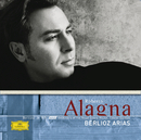 ベルリオーズ・オペラ・アリア集/Roberto Alagna, Orchestra of the Royal Opera House, Covent Garden, Bertrand de Billy