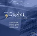 Caplet: Le Miroir De Jésus - Inscriptions Champêtres/Hanna Schaer, Isabelle Moretti, Michaël Chanu, Quatuor Ravel, Solistes Des Choeurs De Lyon, Bernard Tetu