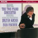 ラヴェル:ピアノ協奏曲、左手のための協奏/Zoltán Kocsis, Budapest Festival Orchestra, Iván Fischer