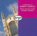 Howells: Choral Music/The Choir of King's College, Cambridge, Stephen Cleobury