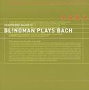Blindman Plays Bach - Polyphonic Variations/Bl!ndman Saxophone Quartet