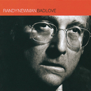Bad Love/Randy Newman