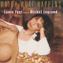 Watch What Happens When Laura Fygi Meets Michel Legrand/Laura Fygi